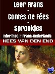 End, Kees Van den - Contes de fées - sprookjes - Interlineair Frans naar Nederlands