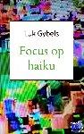 Gybels, Luk - Focus op haiku