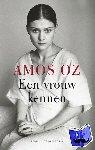 Oz, Amos - Een vrouw kennen