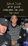 Poch, Julio A. - Acht jaar onschuldig vast