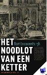 Leeuwenburgh, Bart - Het noodlot van een ketter. Adriaan Koerbagh (1633-1669)