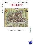 Gaag, Stef van der - Historische atlas van Delft
