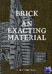 - Brick - An exacting material