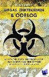 Aalders, Gerard - Gifgas, ziektekiemen en oorlog