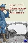 Koops, Enne, Linden, Henk van der, Raan, Jos van - Gelderland en de eerste wereldoorlog