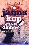 Koenis, Sjaak - De januskop van de democratie - over de bronnen van boosheid in de politiek