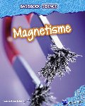 Spilsbury, Louise, Spilsbury, Richard - Basisboek Science - Magnetisme
