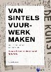 Groot, Marijke de, Vries, Jan de - Van sintels vuurwerk maken, 1905-1925