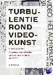 Kletter, Sander - Turbulentie rond videokunst