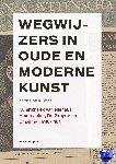 Ruiter, Peter de - Wegwijzers in oude en moderne kunst, 1918-1965