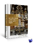 Eijkelboom, Gert - De aristocraat onder onze historische orgels