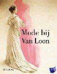Sloof, Rosalie, Lith, Wendy van, Rijsterborgh, Valentine - Mode bij Van Loon