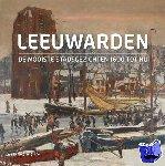 Gert, Elzenga - Leeuwarden - De mooiste stadsgezichten(Ned. editie)