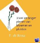 Rosa, F. di - Meer en langer plezier van bloemen en planten