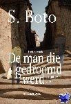 Boto, S. - De man die gedroomd werd