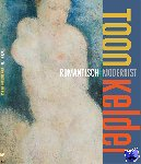 Versteegh, Jaap - Toon Kelder (1894-1973) - Romantisch modernist