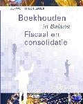 Fuchs, Henk, Vlimmeren, S.J.M. van, Vlimmeren, Tom van - In Balans Boekhouden in Balans - Fiscaal en Consolidatie hbo/wo theorieboek