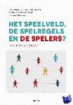 Jan, Vranken, Henderickx, Erik, Hootegem, Geert Van - Het speelveld, de spelregels en de spelers