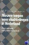- Nieuwe wegen voor vluchtelingen in Nederland