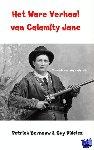 Bernauw, Patrick, Didelez, Guy - Het Ware Verhaal van Calamity Jane - POD editie