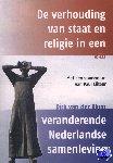 Blom, Dirk van der - De verhouding van staat en religie in een veranderende Nederlandse samenleving