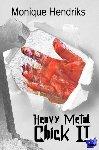 Hendriks, Monique - Heavy Metal Chick II - POD editie