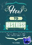 Kirkbride, Jasmin, Hosmar, Ellen - How to destress