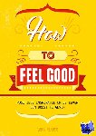 - How to feel good