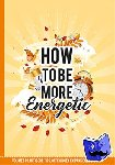 - How to be more energetic