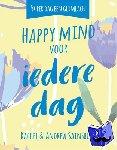 Rachel, Sainsbury, Sainsbury, Andrew - Happy mind voor iedere dag