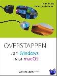 Smit, Ronald, Kamer, Henk van de - Overstappen van Windows naar macOS