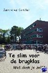 Van Oorschot, Janneke - Te slim voor de brugklas - POD editie