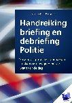 Bakker, Jeroen, Dirk, Spaans - Handreiking briefing en debriefing politie
