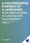 Feenstra, Pietsie, Feenstra, Wapke, Oosterhaven, Beart - A Photographic Portrait of a Landscape - new dimensions on landscape philosophy