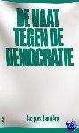 Rancière, Jacques - De haat tegen de democratie
