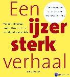 Monchy, Floris de, Bakker, Yolanda, Helm, Heleen van der - Een ijzersterk verhaal