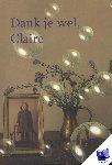 Schrijver, I. den - Dank je wel, Claire