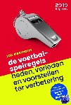 Siekmann, Rob - De voetbalspelregels:  Heden, verleden en voorstellen ter verbetering