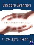 Brennan, Barbara - Core Light Healing