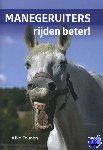 Teunen, Afke - Manegeruiters rijden beter