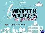 Knippenberg, Marjan - Zes minuten wachten op geluk