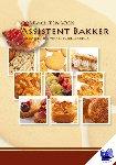 Nederlands Bakkerij Centrum - Opdrachtenboek assistent bakker