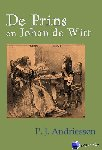Andriessen, P.J. - De prins en Johan de Witt
