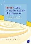 Hendriks, Vincent, Jong, Cor de - Richtlijn ADHD en middelengebruik bij adolescenten