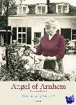 Horst, Kate ter - Angel of Arnhem - Memories of September '44