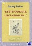 Steiner, Rudolf - Beste ouders, lieve kinderen