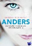 Weghorst, Angela - Anders: het échte verhaal van Generatie Zenz, de 5- tot 25-jarigen van nu