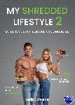 Schoeber, Merijn, Roex, Sander, Van der Voort, Rowan - My Shredded Lifestyle 2