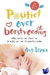 Brown, Amy - Positief over borstvoeding