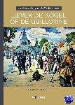Van Gehuchten, François - Liever de kogel of de guillotine